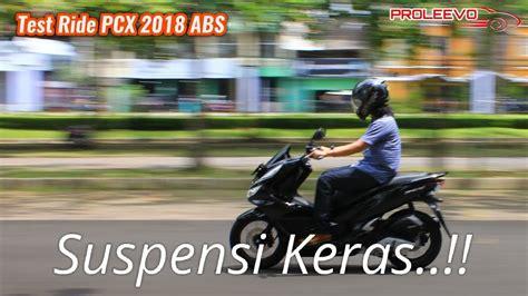Pcx 2018 Test Ride by All New Honda Pcx 2018 Test Ride Apa Adanya
