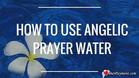 how to use prayer how to use angelic prayer water dar payment