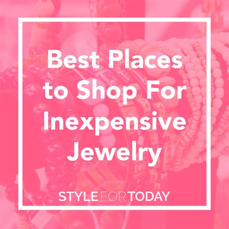 best place to buy for jewelry best places to get inexpensive jewelry style guru