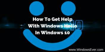 help with how to get help with windows hello in windows 10