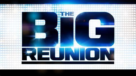 the big reunion the big reunion live concert 2013