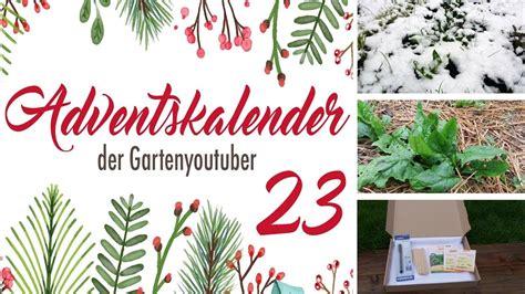 Adventskalender Der Garten Youtuber by 23 Adventskalender Der Garten Youtuber 2017