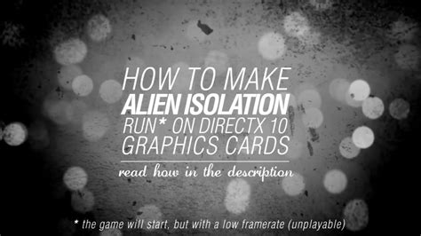 how to make your graphics card run any how to make isolation run on directx 10 graphics