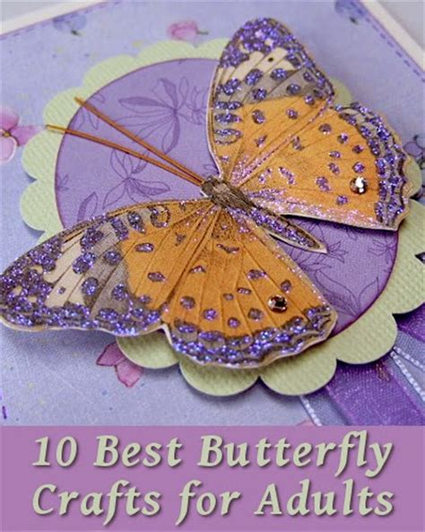 best arts and crafts gifts for 10 best butterfly crafts for adults