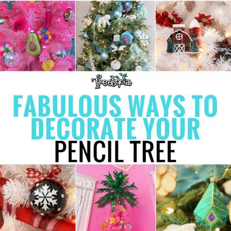 ideas to decorate your tree ways to decorate your pencil tree