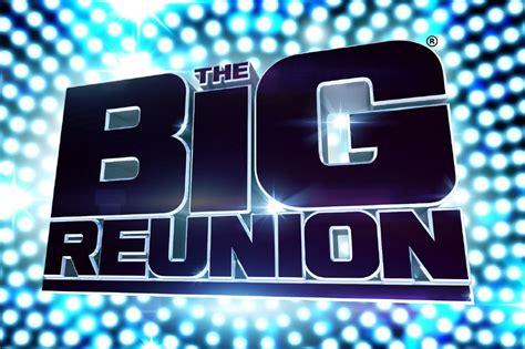 the big reunion look the big reunion returns