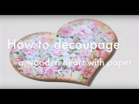decoupage hearts how to decoupage a wooden with paper