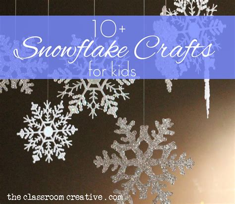 snowflake crafts for snowflake crafts and activities for