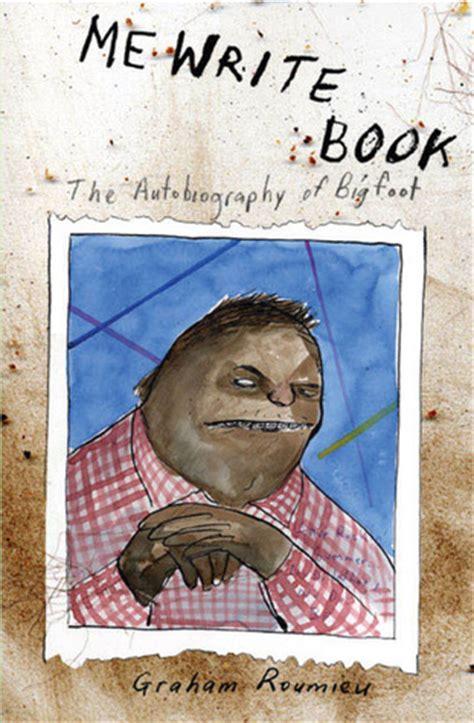 memoir picture books me write book it bigfoot memoir by graham roumieu