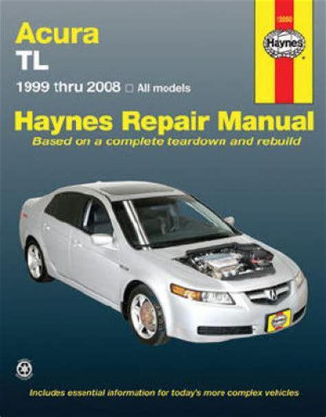 manual repair free 2000 acura rl free book repair manuals haynes acura tl 1999 2008 automotive repair manual