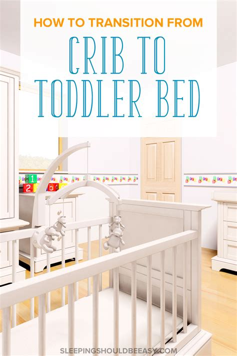 crib to toddler bed transition from crib to toddler bed with these top 10 tips