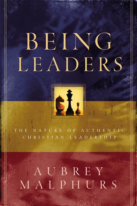 picture books about leadership malphurs being leaders nature of authentic leadership