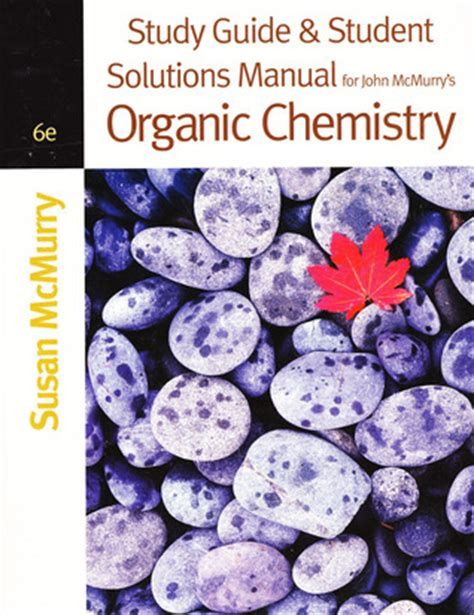 study guide with student solutions manual for mcmurry s organic chemistry 9th study guide student solution manual for mcmurry s