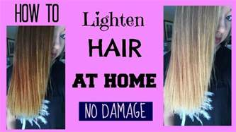 how to hair how to lighten hair at home no damage maddie ryles