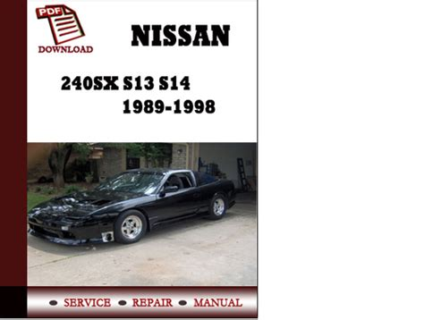 service and repair manuals 1997 nissan 240sx spare parts catalogs service manual nissan 240sx s13 s14 1989 1990 1991 1992 1993 1994 1