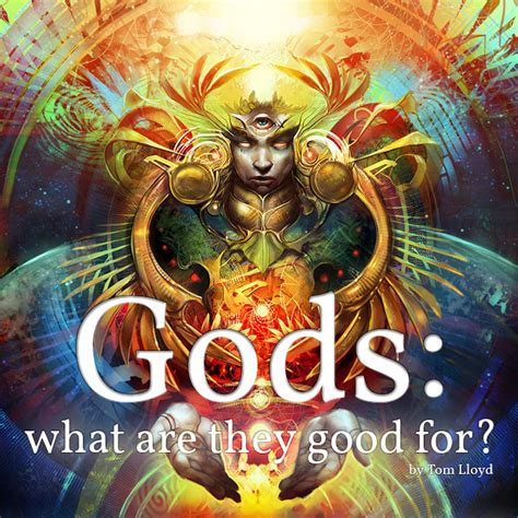 of gods gods what are they for by tom lloyd a dribble