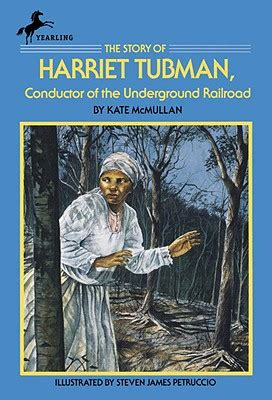 harriet tubman picture book the story of harriet tubman conductor of the underground