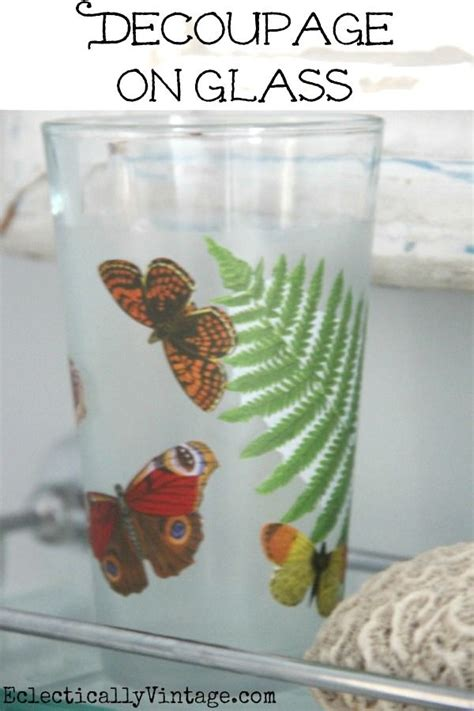 decoupage glass decoupage how to make a waterproof glass