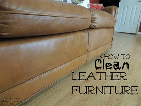 how to clean leather sofas at home how to clean leather furniture things to do while