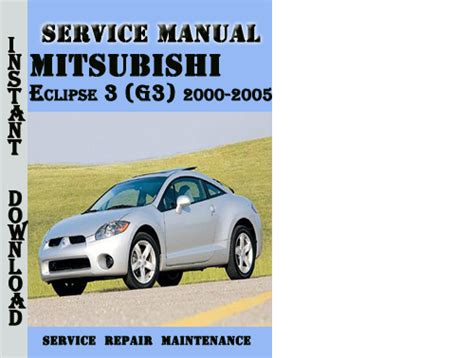 car service manuals pdf 2005 mitsubishi eclipse electronic toll collection mitsubishi eclipse 3 g3 2000 2005 service repair manual downlo