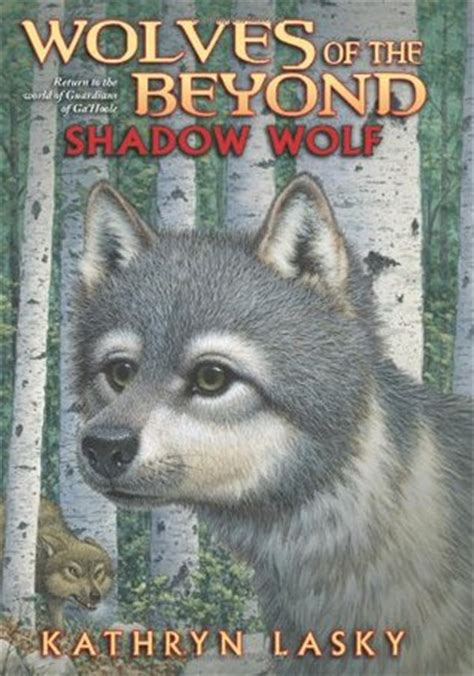 wolves picture book shadow wolf wolves of the beyond 2 by kathryn lasky