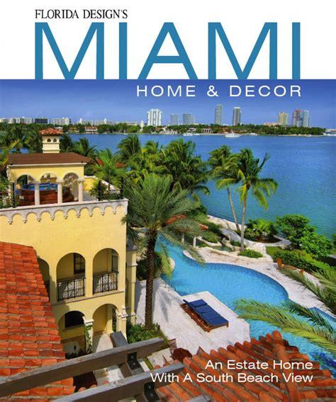 florida design s miami home and decor florida design s miami home decor digital magazine