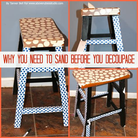 what do you need for decoupage why you need to sand before you decoupage tnt