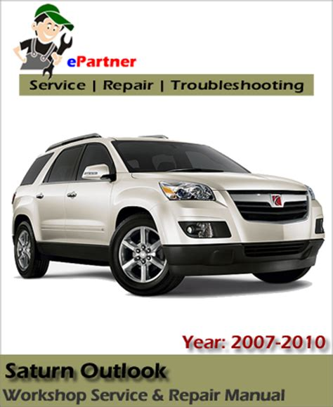 automotive repair manual 2010 saturn outlook free book repair manuals saturn outlook service repair manual 2007 2010 automotive service repair manual