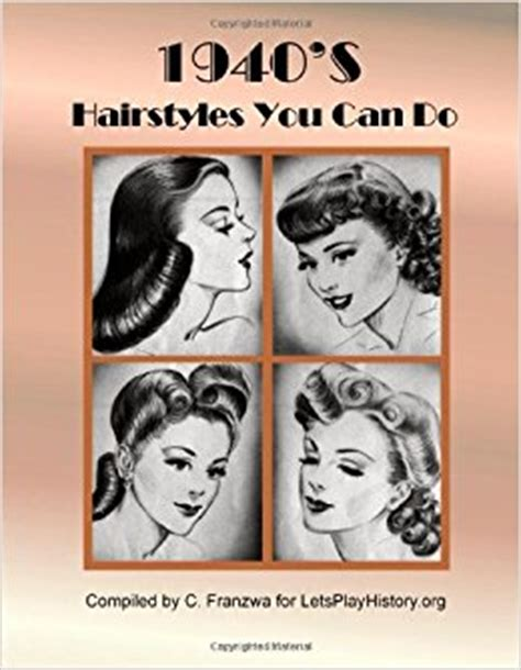 hairstyle book pictures 1940 s hairstyles you can do c franzwa 9781478272977