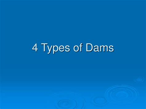 types of ppt 4 types of dams powerpoint presentation id 630471