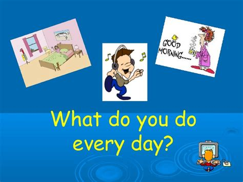 what does do daily routine power point