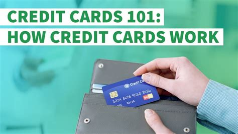 how to make a credit card that works credit cards 101 how credit cards work gobankingrates