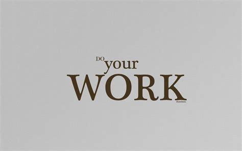 do work do your work by runaway24 on deviantart