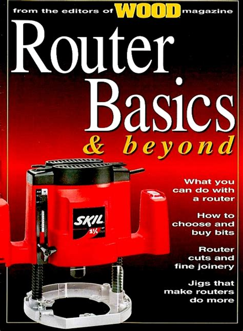 router basics woodworking wood router basics and beyond pdf magazine