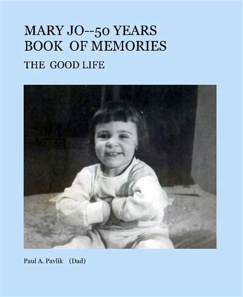 50 years of book pictures jo 50 years book of memories by paul a pavlik