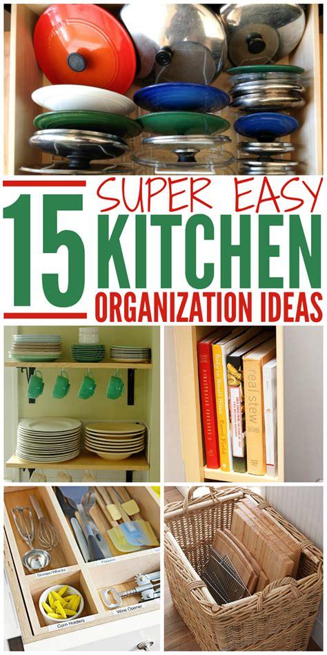 organization ideas for kitchen 15 easy kitchen organization ideas