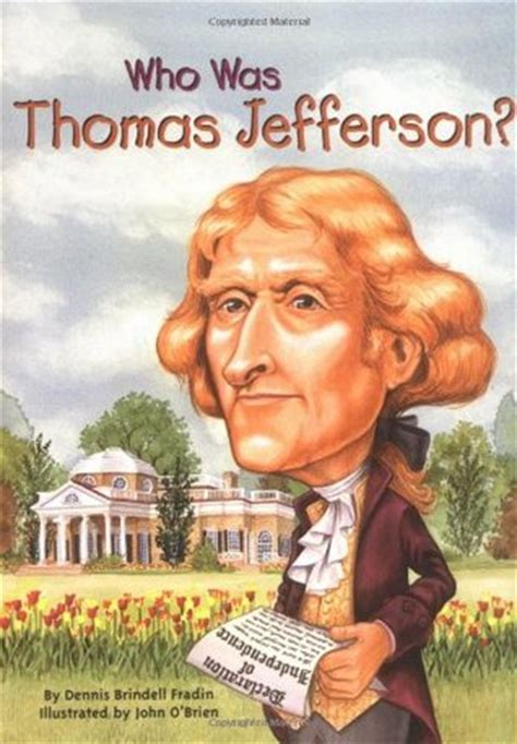 a picture book of jefferson who was jefferson by dennis brindell fradin