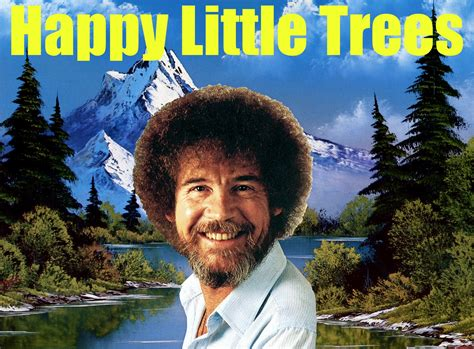 bob ross painting quotes inspirational quotes bob ross quotesgram