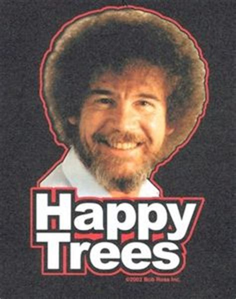 bob ross the happy painter 1000 images about happy trees on bob ross