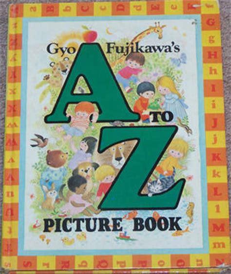 picture books gyo fujikawa s a to z picture book by gyo fujikawa