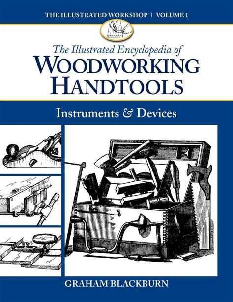 woodworkers supply graham illustrated encyclopedia of woodworking handtools devices