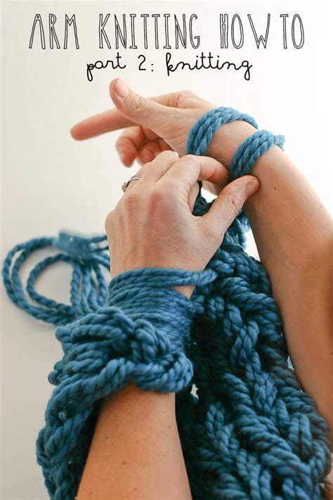 knitting tutorial arm knitting how to photo tutorial part 2 knitting