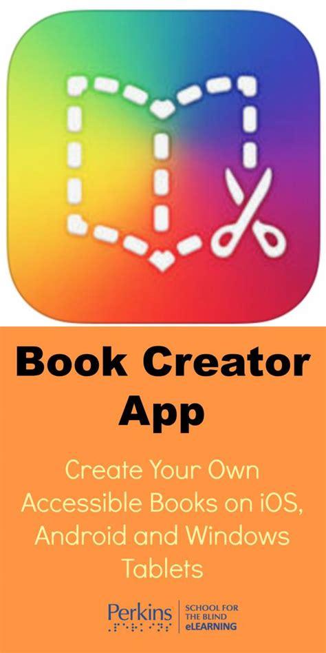 book creator book creator app create your own accessible books on ios