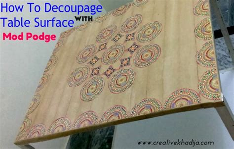 how to decoupage with mod podge how to decoupage table with mod podge