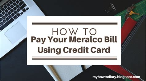 how to make payment through credit card how to pay your meralco bill using your credit card my