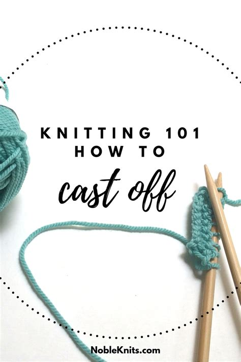 how to cast knitting knitting how to bind nobleknits