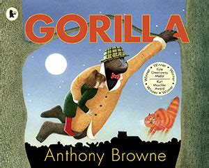 Gorilla By Anthony Browne Award Winning Children S Books