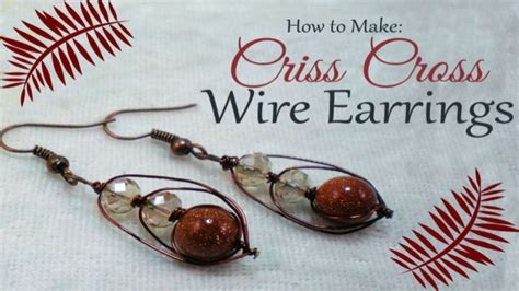 how to make wire jewelry earrings how to make criss cross wire earrings diy jewelry