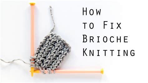How To Fix Brioche Knitting Occupied