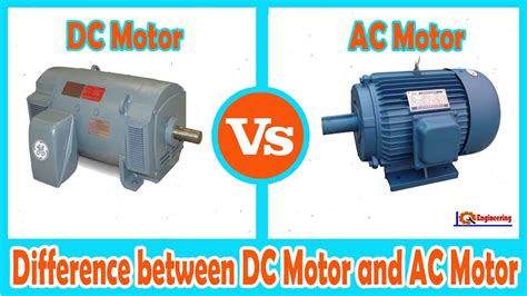 Ac Electric Motors by Dc Motor Vs Ac Motor Difference Between Dc Motor And Ac